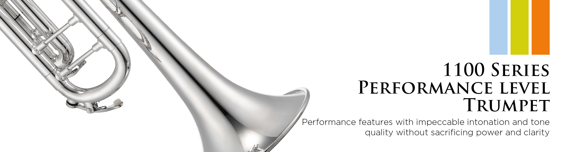 1100 SERIES PERFORMANCE LEVEL TRUMPET